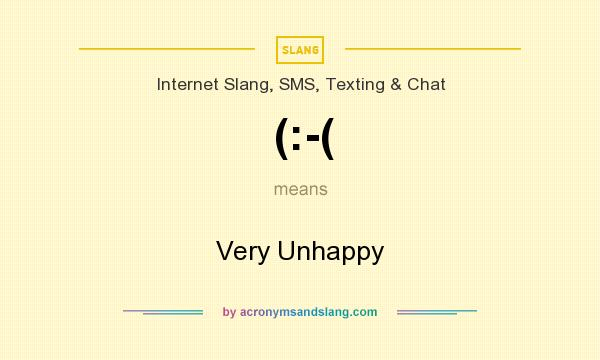 What does (:-( mean? It stands for Very Unhappy
