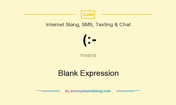 What does (:- mean? It stands for Blank Expression