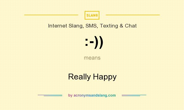 What does :-)) mean? It stands for Really Happy