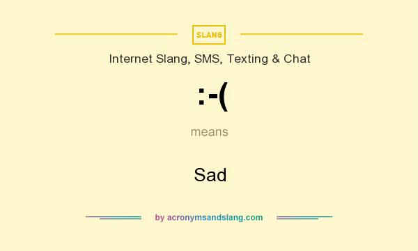 What does :-( mean? It stands for Sad