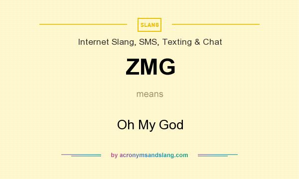 What does ZMG mean? It stands for Oh My God