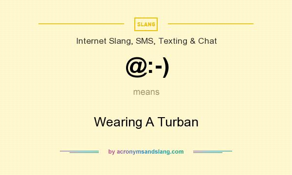 What does @:-) mean? It stands for Wearing A Turban