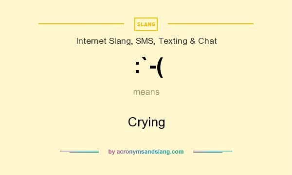 What does :`-( mean? It stands for Crying