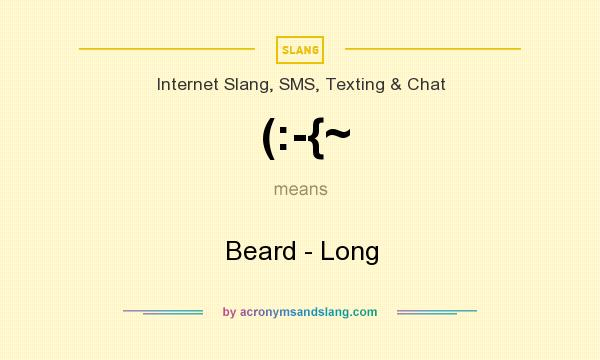 What does (:-{~ mean? It stands for Beard - Long