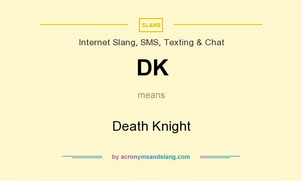 What does DK mean? It stands for Death Knight