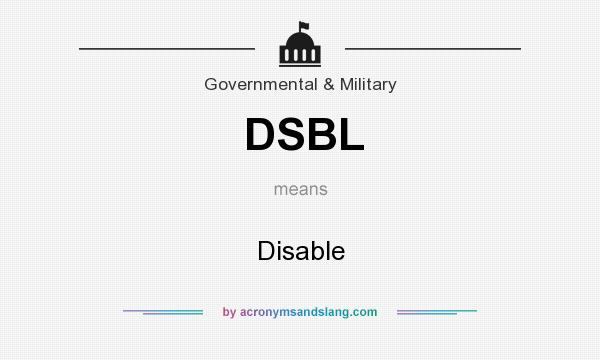 What does DSBL mean? It stands for Disable