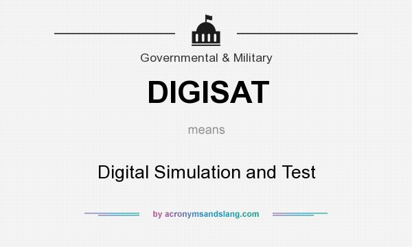 What does DIGISAT mean? It stands for Digital Simulation and Test