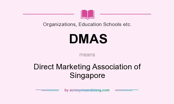 What does DMAS mean? It stands for Direct Marketing Association of Singapore