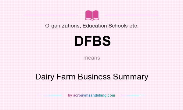 What does DFBS mean? It stands for Dairy Farm Business Summary