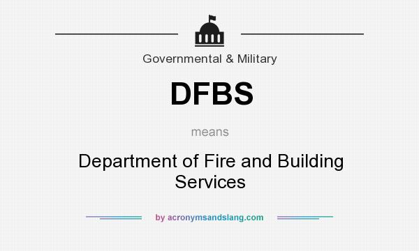 What does DFBS mean? It stands for Department of Fire and Building Services