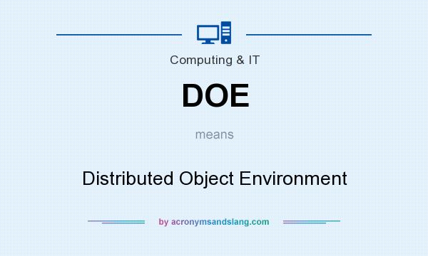 What does DOE mean? It stands for Distributed Object Environment