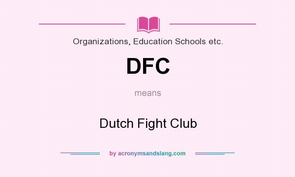 What does DFC mean? It stands for Dutch Fight Club