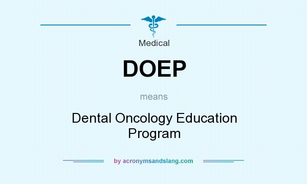 What does DOEP mean? It stands for Dental Oncology Education Program