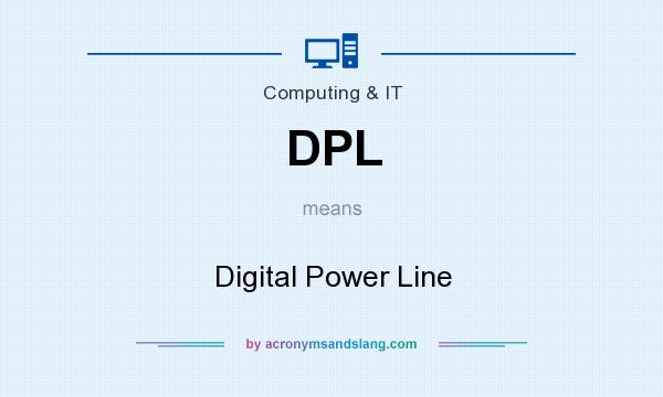 What does DPL mean? It stands for Digital Power Line