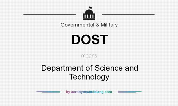 What does DOST mean? It stands for Department of Science and Technology