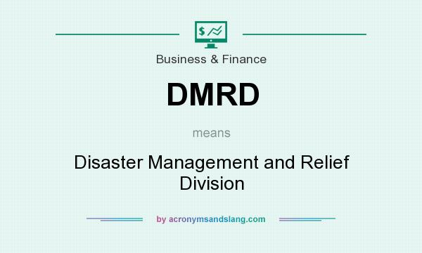 What does DMRD mean? It stands for Disaster Management and Relief Division