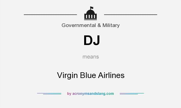 What does DJ mean? It stands for Virgin Blue Airlines