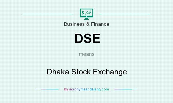 What does DSE mean? It stands for Dhaka Stock Exchange