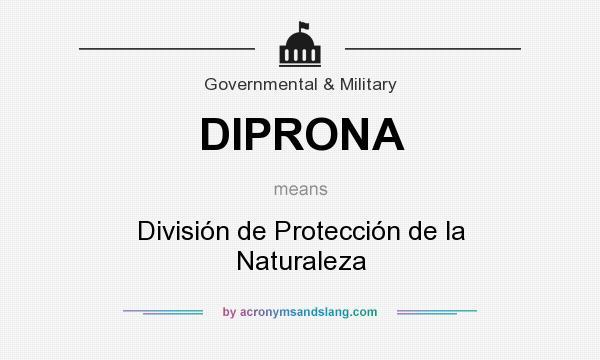 What does DIPRONA mean? It stands for División de Protección de la Naturaleza