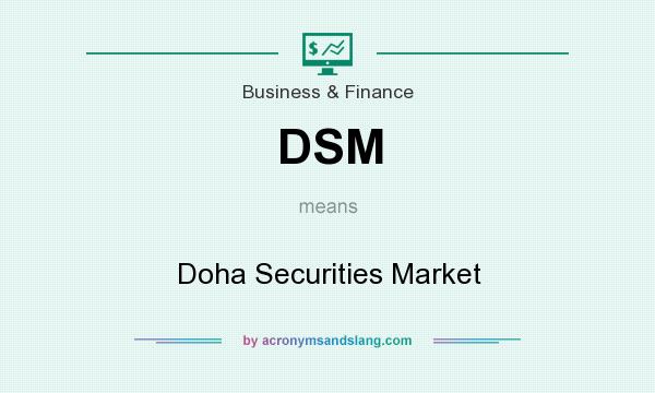 What does DSM mean? It stands for Doha Securities Market