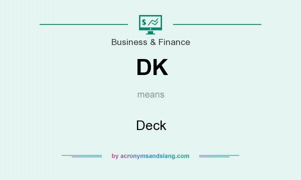 What does DK mean? It stands for Deck