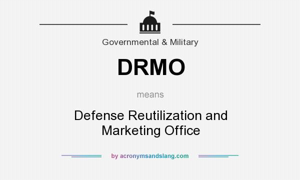 What does DRMO mean? It stands for Defense Reutilization and Marketing Office