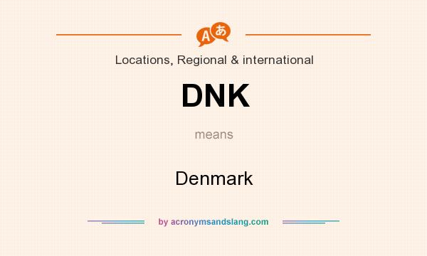 What does DNK mean? It stands for Denmark