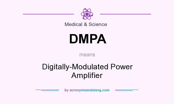What does DMPA mean? It stands for Digitally-Modulated Power Amplifier