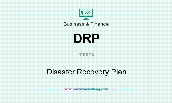 What does DRP mean? It stands for Disaster Recovery Plan