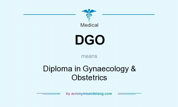 DGO - Diploma in Gynaecology & Obstetrics in Medical by