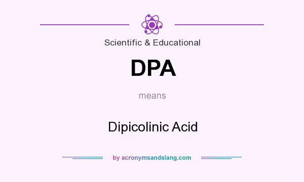 What does DPA mean? It stands for Dipicolinic Acid