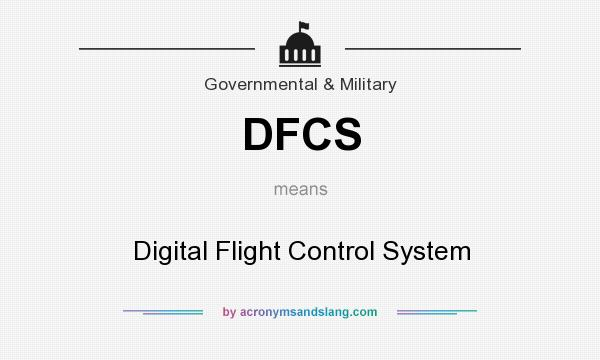 What does DFCS mean? It stands for Digital Flight Control System