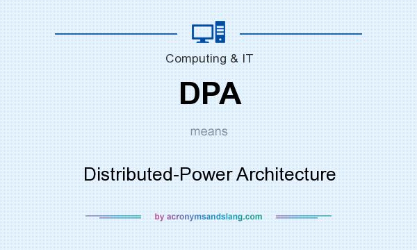 What does DPA mean? It stands for Distributed-Power Architecture