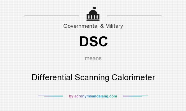 What does DSC mean? It stands for Differential Scanning Calorimeter