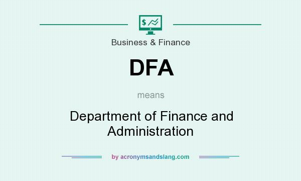 What does DFA mean? It stands for Department of Finance and Administration