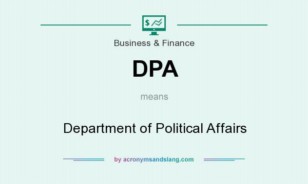 What does DPA mean? It stands for Department of Political Affairs