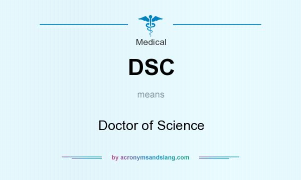 What does DSC mean? It stands for Doctor of Science