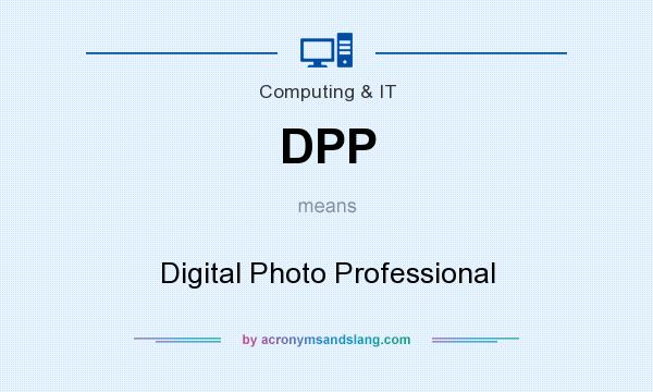 What does DPP mean? It stands for Digital Photo Professional