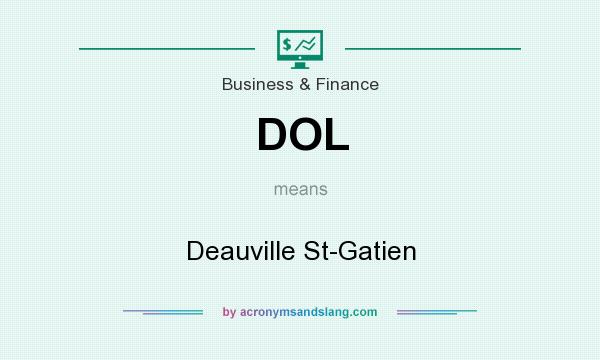 What does DOL mean? It stands for Deauville St-Gatien