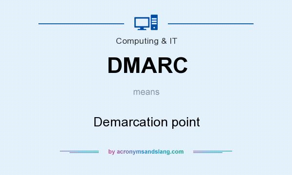 What does DMARC mean? It stands for Demarcation point
