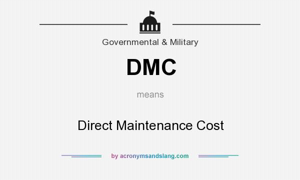 What does DMC mean? It stands for Direct Maintenance Cost