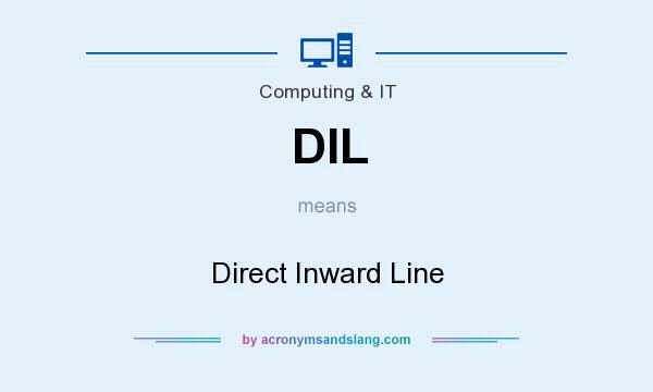 What does DIL mean? It stands for Direct Inward Line