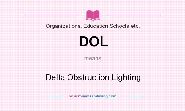 What does DOL mean? It stands for Delta Obstruction Lighting