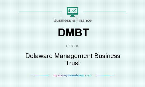 dmbt delaware management business trust in business finance by