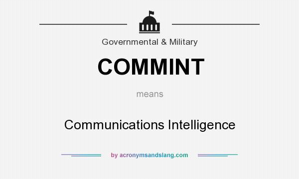 What does COMMINT mean? It stands for Communications Intelligence