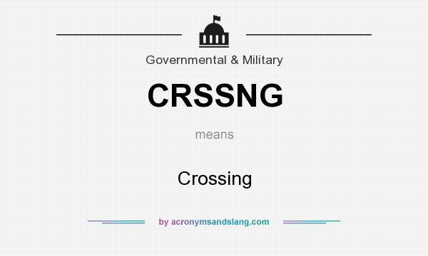 What does CRSSNG mean? It stands for Crossing