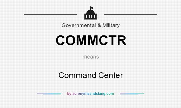 What does COMMCTR mean? It stands for Command Center