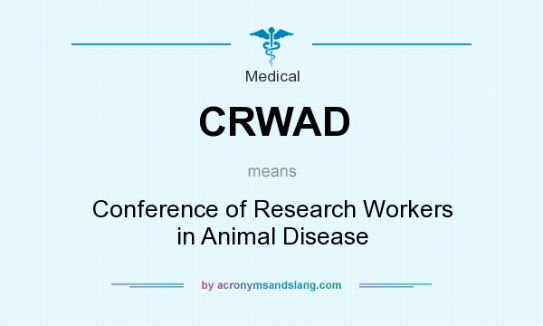 What does CRWAD mean? It stands for Conference of Research Workers in Animal Disease