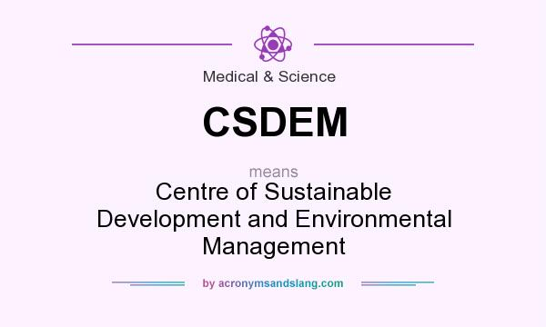 What does CSDEM mean? It stands for Centre of Sustainable Development and Environmental Management