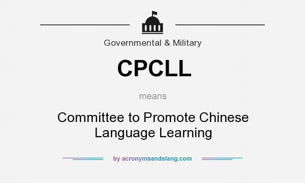What does CPCLL mean? It stands for Committee to Promote Chinese Language Learning